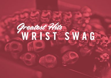 Shop Greatest Hits: Wrist Swag from $4.99