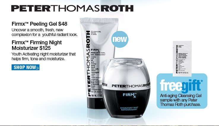 Free Anti-aging Cleansing Gel sample with any Peter Thomas Roth purchase. Shop Now.