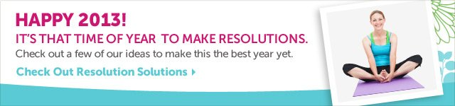 It's that time of year to make resolutions. Check out a few of our ideas to make this the best year yet. Check Out Resolution Solutions