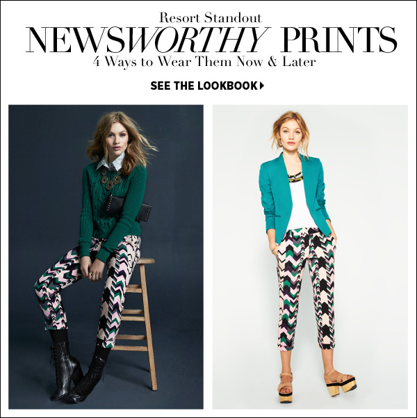 Be a pro at winter-into-spring transition dressing! See how we style resort's most newsworthy prints for now and later in our latest lookbook. Shop newsworthy prints >>