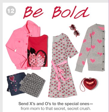 Be Bold | Send X's and O's to the special ones - from mom to that secret, secret crush.