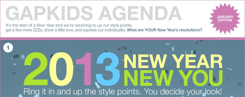 GAPKIDS AGNDA | 2013 NEW YEAR - NEW YOU | Ring it in and up the style points. You decide your look!