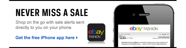 NEVER MISS A SALE Shop on the go with sale alerts sent directly to you on your phone. Get the free iPhone app here >