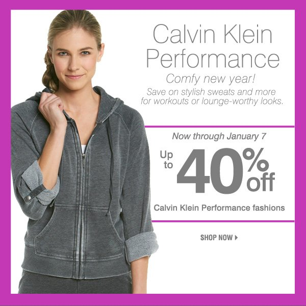 Get fit in 2013 with Calvin Klein Performance. Now through January 7. Up to 40% off Calvin Klein Performance fashions. Shop now.