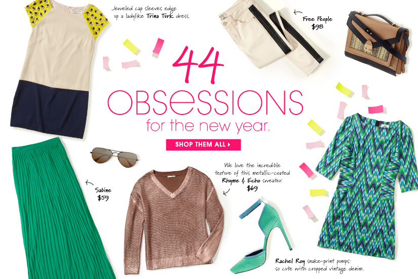 44 OBSESSIONS for the new year. SHOP THEM ALL