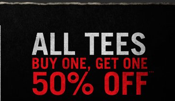 ALL TEES BUY ONE, GET ONE 50% OFF