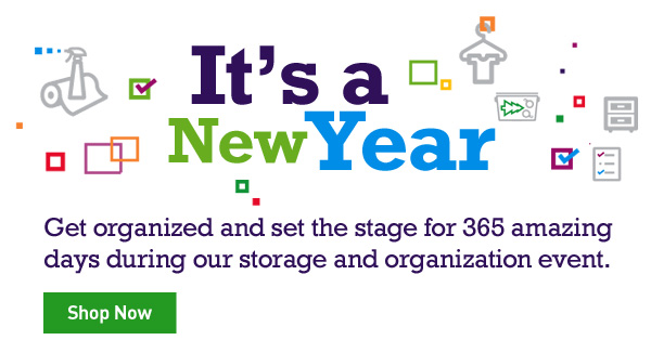 Get organized and set the stage for 365 amazing days during our storage and organization event. Shop Now.