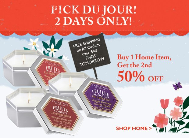 Pick de jour! 2 Days Only! Buy 1 Home Item, Get the 2nd 50% Off