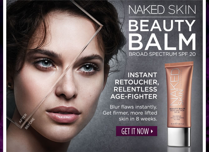 Naked Skin Beauty Balm - Instant Retoucher, Relentless Age-Fighter.  Get It Now >