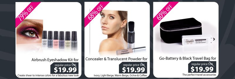 Purchase our Airbrush Eyeshadow Kit for $19.99, Concealer & Powder for $19.99, or our Go-Battery & Travel Bag for $19.99.