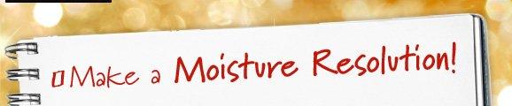 Make a Moisture Resolution!