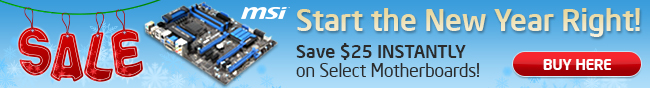 msi - Start the New Year Right! Save $25 INSTANTLY on Select Motherboards! BUY HERE.