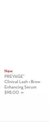 New PREVAGE® Clinical Lash + Brow Enhancing Serum $98.00.