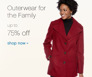 Outerwear for the Family. Up to 75% off. Shop now.