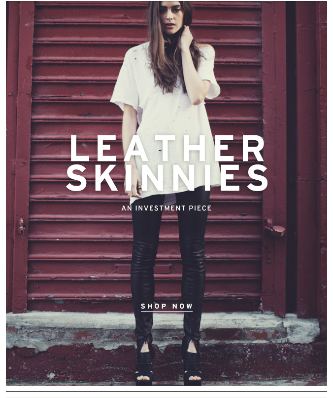 Our New Leather Skinnies!