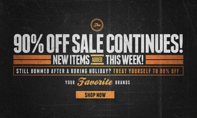 90% Off Sale Continues! Shop Your Favorite Brands Now!