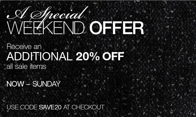 Receive an additional 20% off all sale items Now through Sunday