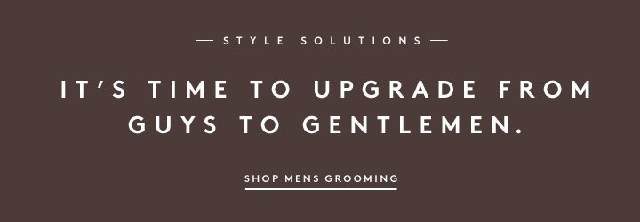 Start the New Year with style resolutions: Men, upgrade your grooming habits.