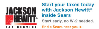 Jackson Hewitt(R) Tax Service | Start your taxes today with Jackson Hewitt(R) inside Sears | Start early, no W-2 needed. | find a Sears near you