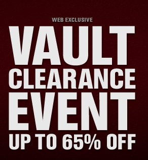 VAULT CLEARANCE EVENT | UP TO 65% OFF