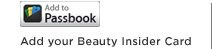 Add your Beauty Insider Card