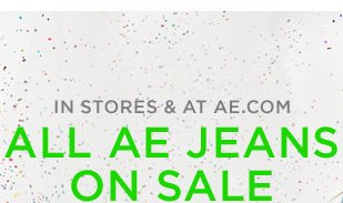 In Stores & At AE.com | All AE Jeans On Sale