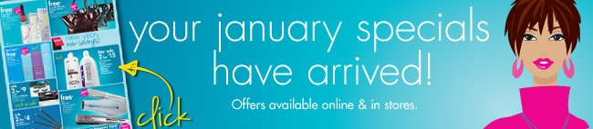 your january specials have arrived!