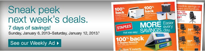 Sneak  peek next week's deals. 7 days of savings! Sunday, January 6,  2013–Saturday, January 12, 2013 (3). See our Weekly Ad.