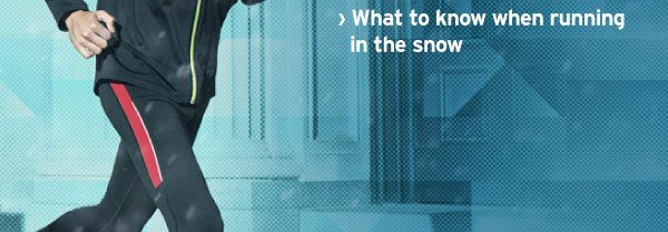 What to know when running in snow