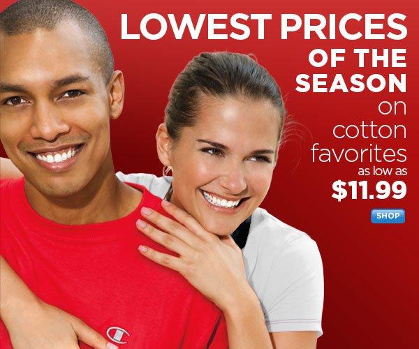 Season's Lowest Prices on Cotton Favorites