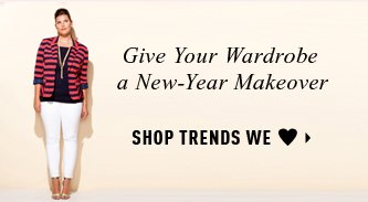 SHOP THE TRENDS WE LOVE »