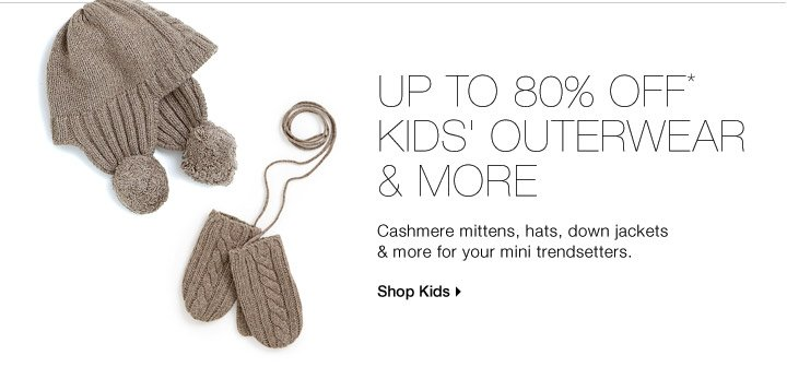 Up to 80% Off* Kids' Outerwear & More