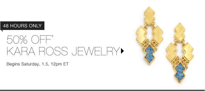 50% Off* Kara Ross Jewelry...Shop Now
