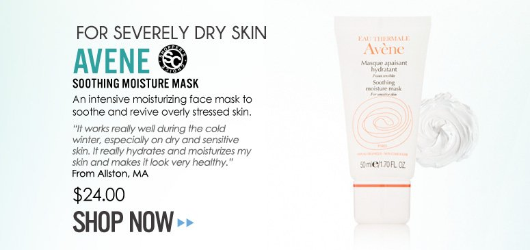 "Shopper's Choice For Severely Dry Skin: Avene Soothing Moisture Mask An intensive moisturizing face mask to soothe and revive overly stressed skin. ""It works really well during the cold winter, especially on dry and sensitive skin. It really hydrates and moisturizes my skin and makes it look very healthy."" –From Allston, MA $24 Shop Now>>"