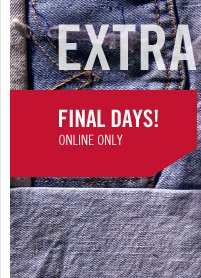 FINAL DAYS! ONLINE ONLY