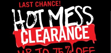 LAST CHANCE! HOT MESS CLEARANCE