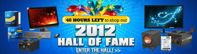 48 HOURS LEFT to shop our 2012 HALL OF FAME. ENTER THE HALL.