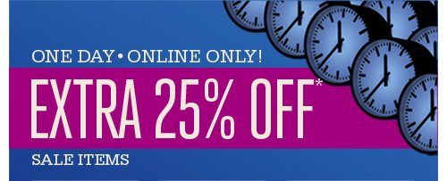 One Day - Online only! Extra 25% Off Sale Items
