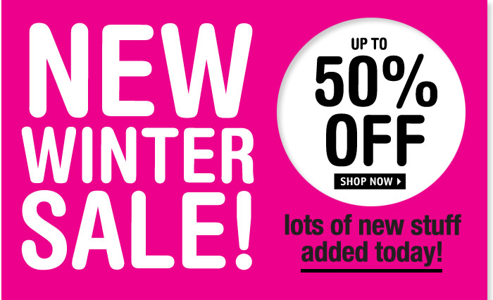 NEW WINTER SALE! UP TO 50%  OFF