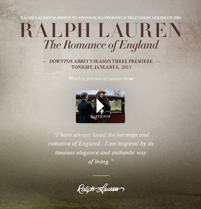 Ralph Lauren Is Proud To Sponsor Masterpiece Television Series On PBS