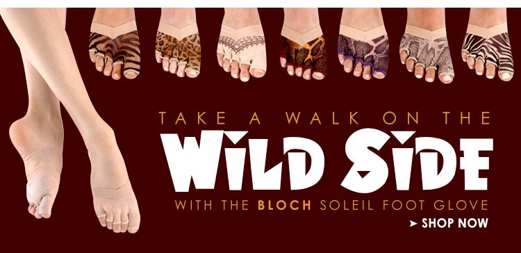Take a walk on the Wild Side with the Bloch Soleil foot glove