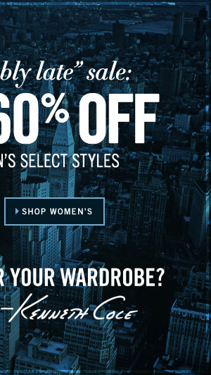 the fashionably late sale: UP TO 60% OFF MEN'S AND WOMEN'S SELECT STYLES SHOP WOMEN'S