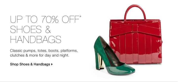 Up To 70% Off* Shoes & Handbags
