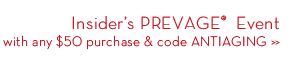 Insider's PREVAGE® Event with any $50 purchase & code ANTIAGING.