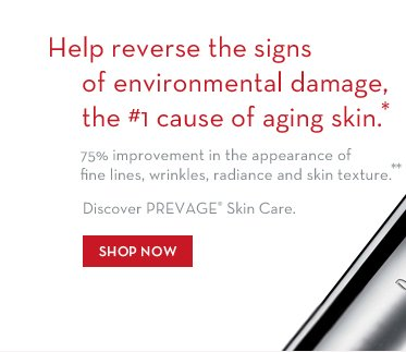 Help reverse the signs of environmental damage, the #1 cause aging skin.* 75% improvement in the appearance of fine lines, wrinkles, radiance and skin texture.** Discover PREVAGE® Skin Care. SHOP NOW.