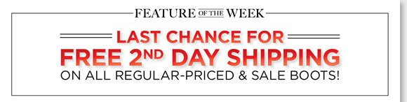 Today's the LAST CHANCE for FREE 2nd day shipping on all regular priced and sale boots (excludes kids and clearance items)!* Find the biggest clearance of the season and save on your favorite brands like UGG® Australia, Dansko, ECCO, Raffini and more! Shop now online and in-stores at The Walking Company.