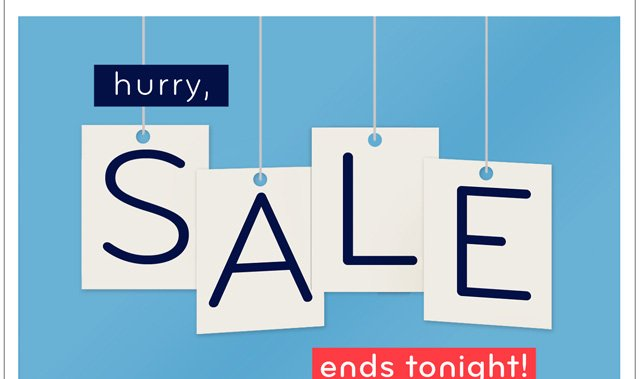Hurry! Sale ends tonight