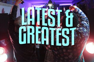Latest and Greatest