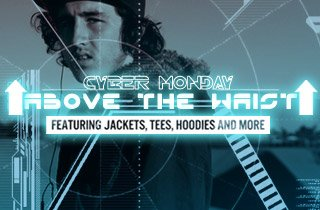 Cyber Monday: Above the Waist