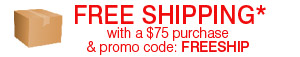 FREE SHIPPING* with a $75 purchase & promo code: FREESHIP.